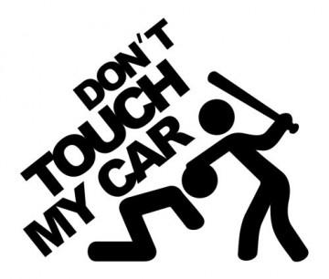 Autocolante - Don´t touch my car
