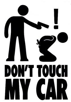 Autocolante - Don't touch my car