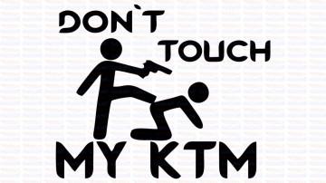 Autocolante - Don´t Touch My KTM