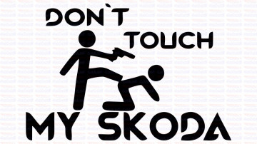 Autocolante - Don´t Touch My Skoda