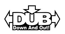 Autocolante - DUB - Down and Out