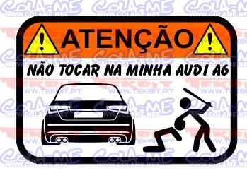 Autocolante Impresso - Não tocar no meu Audi A6