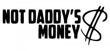 Autocolante - Not daddy´s money