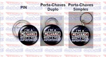 Pin / Porta Chaves - I' m a Mechanic what's your Superpower?