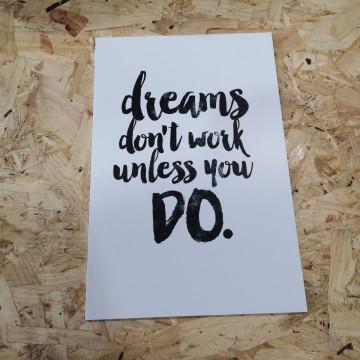 Placa Decorativa em PVC - Dreams don't work unless you do
