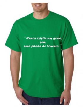 T-shirt  - Nunca Existiu Um Génio Sem Uma Pitada De Loucura