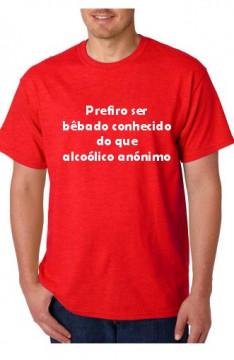 T-shirt  - Prefiro ser Bêbado Conhecido do que Alcoólico Anónimo