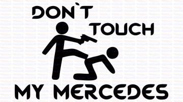 Autocolante - Don´t Touch My Mercedes