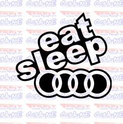 Autocolante - Eat Sleep Audi
