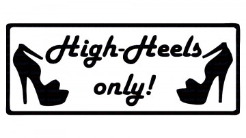 Autocolante - High heels only!