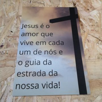 Placa Decorativa em PVC - Jesus É O Amor Que Vive Em Cada Um De Nós