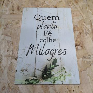 Placa Decorativa em PVC - Quem Planta Fé Colhe Milagres