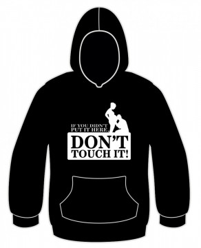 Sweatshirt com capuz - Dont Touch It!