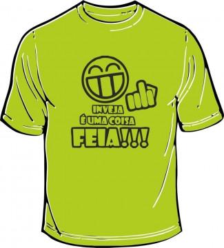 T-shirt - A inveja é uma coisa feia