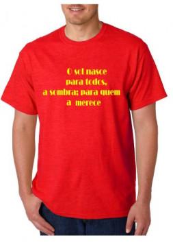 T-shirt  - O Sol nace para todos, A Sombra para quem merece