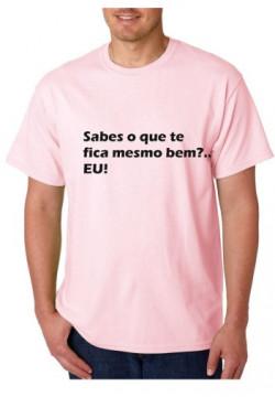 T-shirt  - Sabes o que te fica mesmo bem, EU