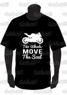 T-shirt  - Two Wheels Move the Soul