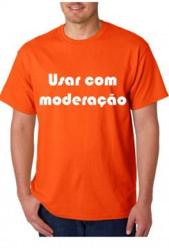 T-shirt  - Usar com moderação