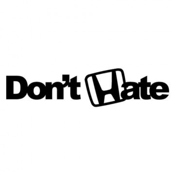 Autocolante -  Don´t Hate (honda)