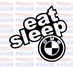 Autocolante - Eat Sleep Bmw