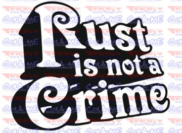 Autocolante - Rust is not a crime