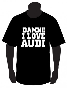 T-shirt com DAMM I LOVE AUDI