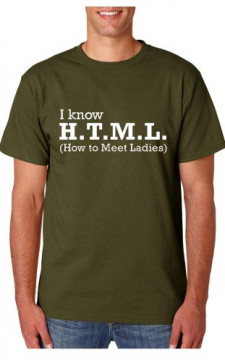 T-shirt  -I Know H.T.M.L How To Meet Ladies