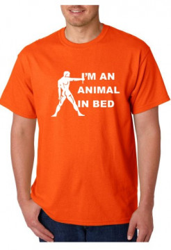 T-shirt  - I'm An Animal In Bed
