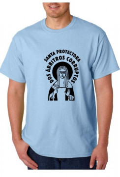 T-shirt  - Santa Protectora dos Árbitos Corruptos
