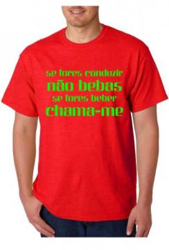 T-shirt  - Se Fores conduzir não bebas Se fores beber chama-me