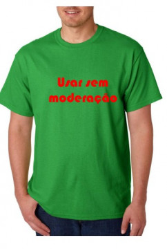 T-shirt  - Usar sem Moderação