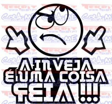 Autocolante -  A inveja é uma coisa feia !!!