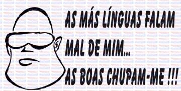 Autocolante - As más línguas falam mal de mim, as boas chupam-me