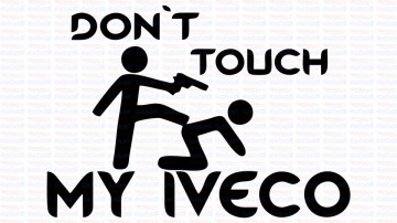 Autocolante - Don´t Touch My Iveco