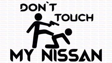 Autocolante - Don´t Touch My Nissan