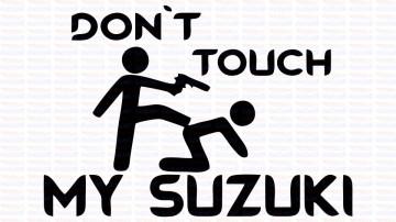 Autocolante - Don´t Touch My Suzuki