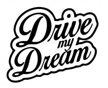 Autocolante - Drive My Dream
