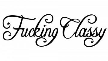 Autocolante - Fucking Classy