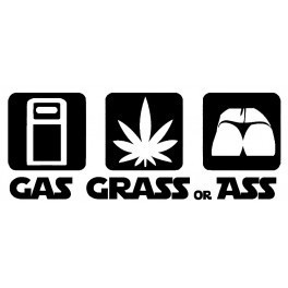 Autocolante - Gas Grass or Ass