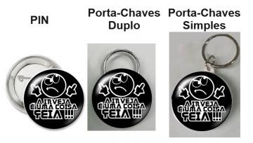 Pin / Porta Chaves - A inveja é uma coisa feia !!!