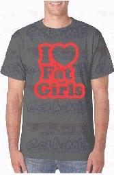 T-shirt  - I LOVE FAT GIRLS