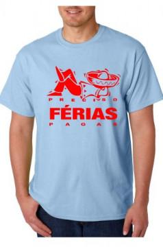 T-shirt  - PRECISO FÉRIAS PAGAS