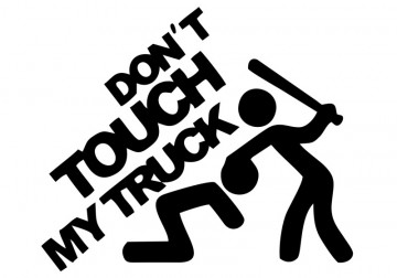 Autocolante com Dont touch my truck