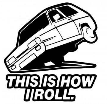 Autocolante com This Is How I Roll