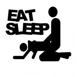 Autocolante - Eat Sleep F*