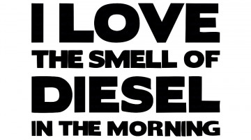 Autocolante - I Love the Smell of Diesel in the Morning