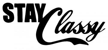 Autocolante - Stay Classy