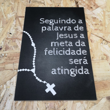 Placa Decorativa em PVC - Seguindo A Palavra De Jesus A Meta Da Felicidade Será Atingida