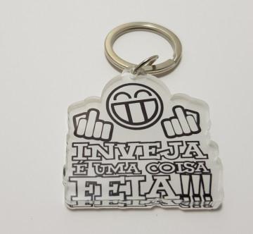 Porta chaves em acrílico - Inveja é uma coisa feia