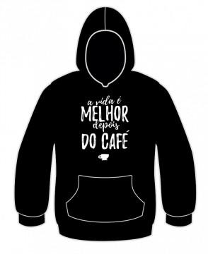 Sweatshirt -  A vida é melhor depois do café